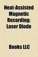 Heat-Assisted Magnetic Recording: Superparamagnetism, Laser Diode, Perpendicular Recording, Solid Immersion Lens, Patterned Media
