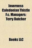 Inverness Caledonian Thistle F.C. Managers: Terry Butcher