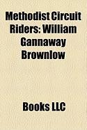 Methodist Circuit Riders: William Gannaway Brownlow