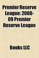 Premier Reserve League: 2008-09 Premier Reserve League