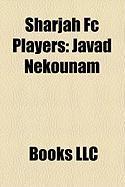 Sharjah FC Players: Javad Nekounam, Masoud Shojaei, Rasoul Khatibi, Modeste M'Bami, Qusay Munir, Zakaria Aboub, Jean Carlos Da Silva Ferre
