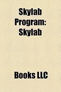 Skylab Program: Skylab