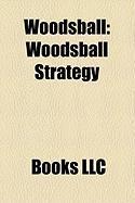 Woodsball: Woodsball Strategy, Woodsball Specialists, Woodsball Rifleman, Woodsball Scout