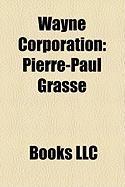 Wayne Corporation: Pierre-Paul Grass