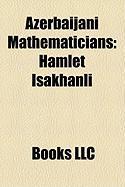Azerbaijani Mathematicians: Hamlet Isakhanli