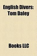 English Divers: Tom Daley