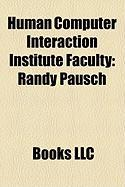 Human Computer Interaction Institute Faculty: Randy Pausch