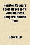 Houston Cougars Football Seasons: 2008 Houston Cougars Football Team