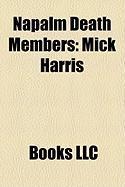 Napalm Death Members: Mick Harris