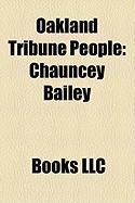 Oakland Tribune People: Chauncey Bailey