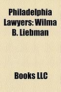 Philadelphia Lawyers: Wilma B. Liebman, William Allen, Sadie Tanner Mossell Alexander, Arlin M. Adams, Fred Anton, William Hepburn Armstrong