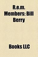 R.E.M. Members: Bill Berry