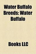 Water Buffalo Breeds: Water Buffalo