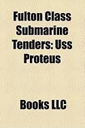 Fulton Class Submarine Tenders: USS Proteus
