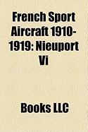 French Sport Aircraft 1910-1919: Nieuport VI