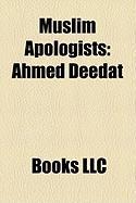 Muslim Apologists: Ahmed Deedat