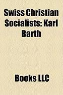 Swiss Christian Socialists: Karl Barth, Hermann Kutter, Leonhard Ragaz
