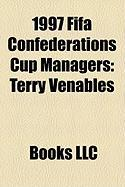 1997 Fifa Confederations Cup Managers: Terry Venables