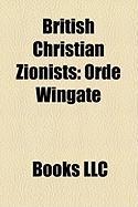 British Christian Zionists: Orde Wingate