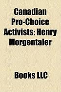 Canadian Pro-Choice Activists: Henry Morgentaler