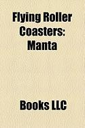 Flying Roller Coasters: Manta, Flying Roller Coaster, X-Flight, Air, Superman: Ultimate Flight, Firehawk, Nighthawk, Tatsu, Trombi