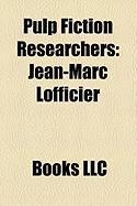 Pulp Fiction Researchers: Jean-Marc Lofficier