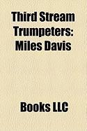 Third Stream Trumpeters: Miles Davis