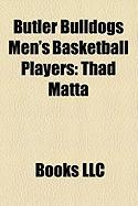 Butler Bulldogs Men's Basketball Players: Thad Matta, Todd Lickliter, Gordon Hayward, Norm Ellenberger, Billy Shepherd, Bobby Plump