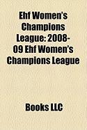 Ehf Women's Champions League: 2008-09 Ehf Women's Champions League