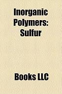Inorganic Polymers: Sulfur