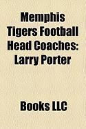 Memphis Tigers Football Head Coaches: Larry Porter, Chuck Stobart, Rip Scherer, Allyn McKeen, Rex Dockery, Richard Williamson, Tommy West
