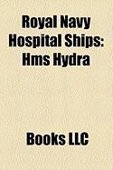 Royal Navy Hospital Ships: HMS Hydra