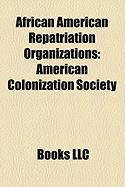 African American Repatriation Organizations: American Colonization Society