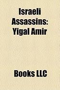 Israeli Assassins: Yigal Amir