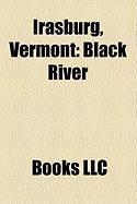 Irasburg, Vermont: Black River, Theodore Robinson, Barton River, Lake Region Union High School, Orleans Central Supervisory Union