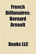French Billionaires: Bernard Arnault