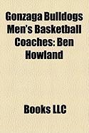 Gonzaga Bulldogs Men's Basketball Coaches: Ben Howland