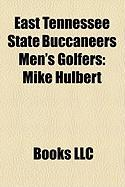 East Tennessee State Buccaneers Men's Golfers: Mike Hulbert