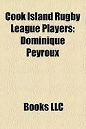 Cook Island Rugby League Players: Dominique Peyroux, Daniel Fepuleai, Peter Lewis, George Tuakura, Kevin Iro, Fabian Soutar, Adam Watene