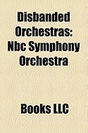 Disbanded Orchestras: NBC Symphony Orchestra
