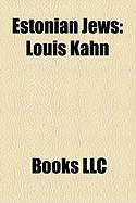 Estonian Jews: Louis Kahn