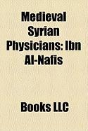 Medieval Syrian Physicians: Ibn Al-Nafis