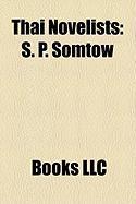 Thai Novelists: S. P. Somtow, Win Lyovarin, Kulap Saipradit, Vibhavadi Rangsit, Suwanni Sukhontha, Ngarmpun Vejjajiva, Chart Korbjitti