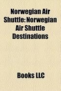 Norwegian Air Shuttle: Norwegian Air Shuttle Destinations, Flynordic, Diamanten, Bjrn Kjos, Flynordic Destinations