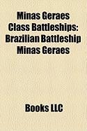 Minas Geraes Class Battleships: Brazilian Battleship Minas Geraes