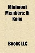 Minimoni Members: AI Kago, AI Takahashi, Nozomi Tsuji, Mari Yaguchi, Mika Todd