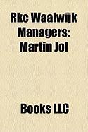 Rkc Waalwijk Managers: Martin Jol, Mark Wotte, Erwin Koeman, Adrie Koster, Eljko Petrovi, Bert Jacobs, Ruud Brood, Kees Van Kooten