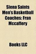 Siena Saints Men's Basketball Coaches: Fran McCaffery, Louis Orr, Mike Deane, Paul Hewitt, Cliff Warren, Matt Kilcullen, Bob Beyer, Brian Nash