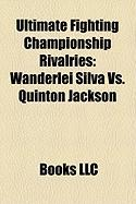 Ultimate Fighting Championship Rivalries: Wanderlei Silva vs. Quinton Jackson, Randy Couture vs. Chuck Liddell