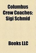 Columbus Crew Coaches: Sigi Schmid